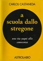 Prima Edizione di Gli Insegnamenti di don Juan, con il nome A SCUOLA DALLO STREGONE, Astrolabio