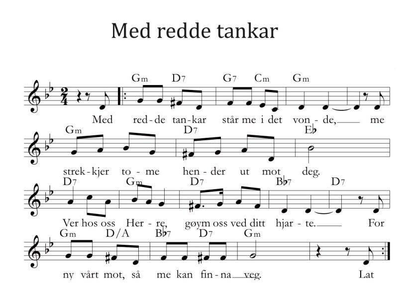 Med redde tankar. Tekst: Heidi Strand Harboe/melodi: Carl Petter Opsahl