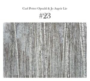 Carl Petter Opsahl og Jo Asgeir Lie: #23 Albumcover.