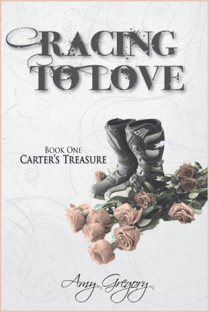 """Racing to Love (Book One, Carter's Treasure)"" by Amy Gregory"