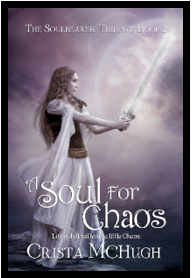 A Soul For Chaos:  The Soulbearer Trilogy, Book 2  by Crista McHugh