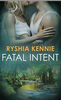 Fatal Intent – Ryshia Kennie