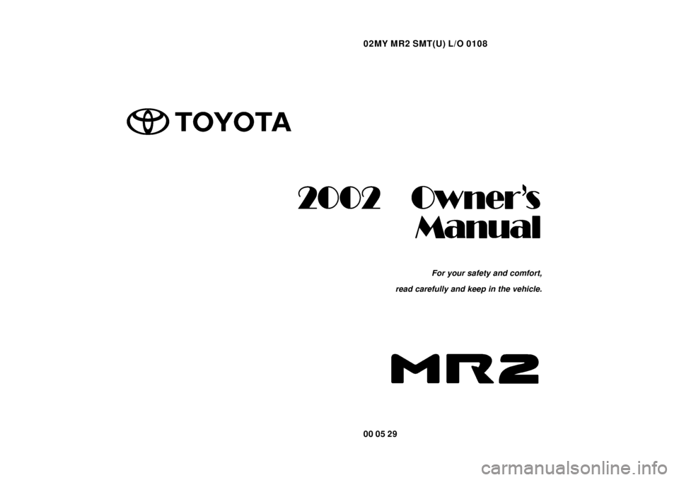 TOYOTA MR2 SPYDER 2002 W30 / 3.G Owners Manual