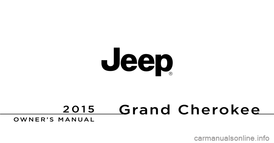 JEEP GRAND CHEROKEE 2015 WK2 / 4.G Owners Manual