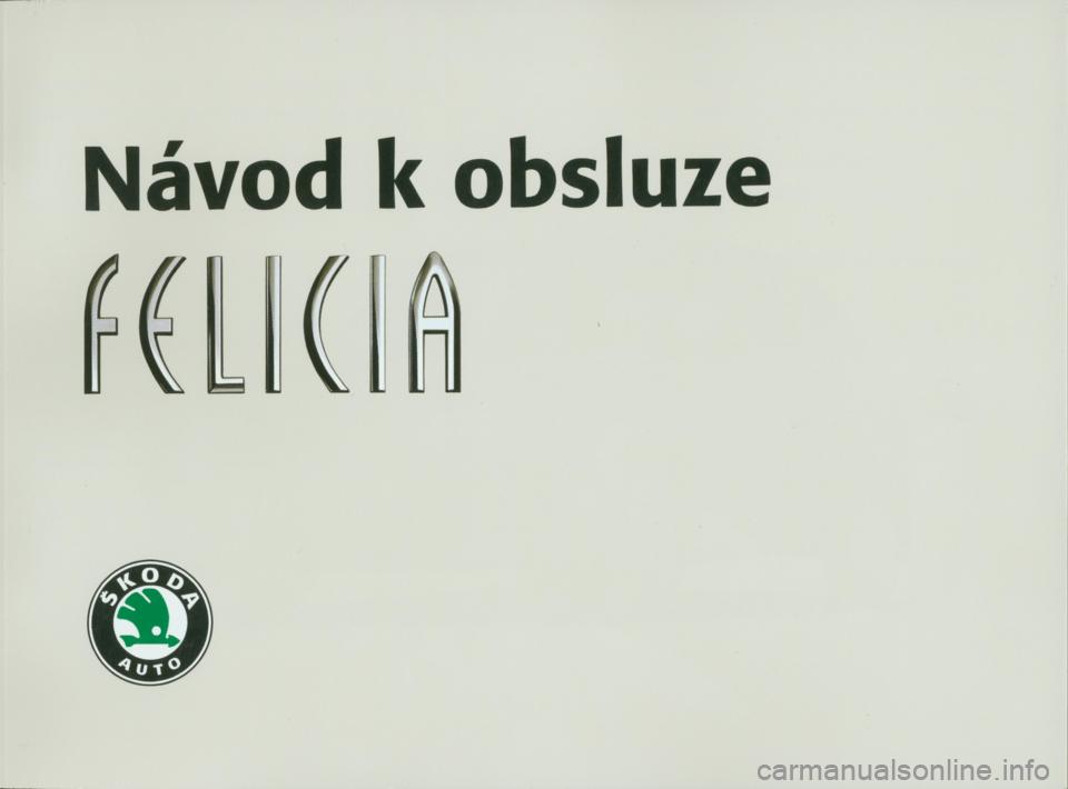 SKODA FELICIA 2000 1.G / (6U1) Owner's Manual