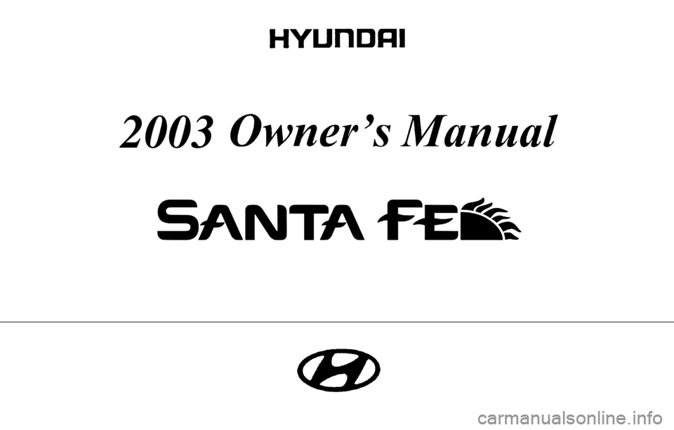 Hyundai Santa Fe 2003 Owner's Manual (221 Pages)