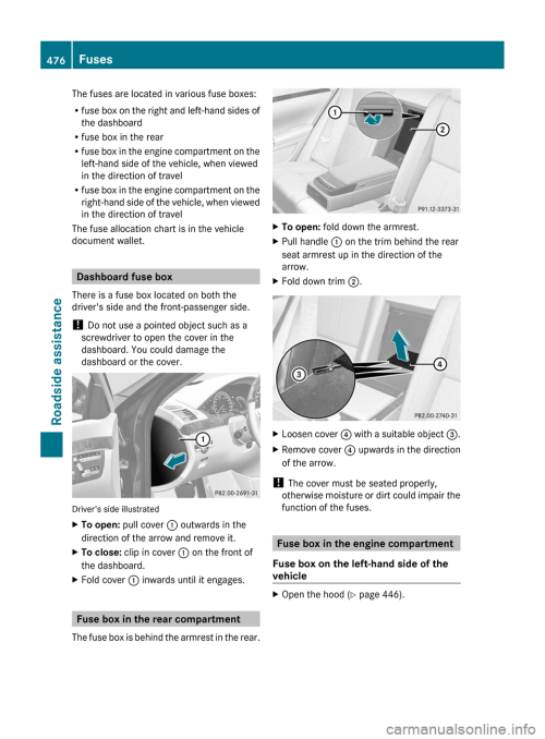 small resolution of mercedes benz s class 2011 w221 owners manual page 478 the fuses are located in various fuse boxes