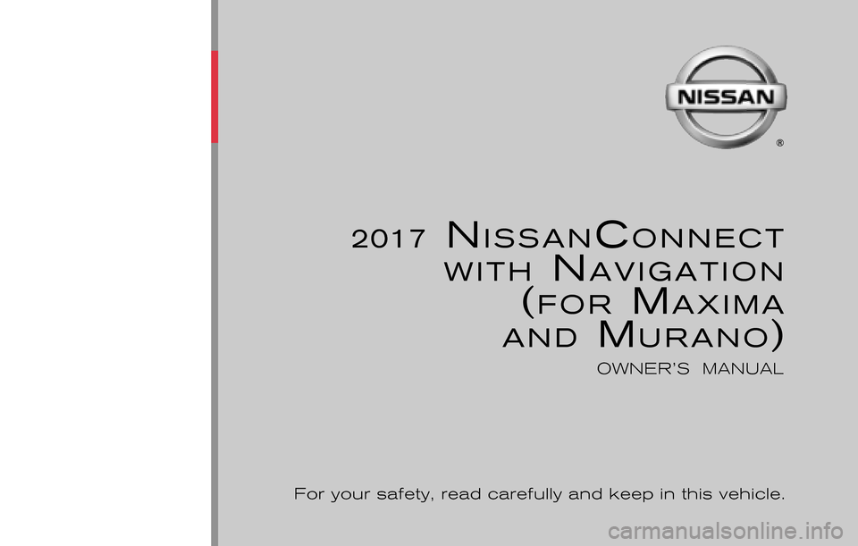 NISSAN MAXIMA 2017 A36 / 8.G Nissan Connect Navigation Manual