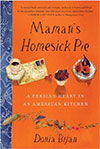 Maman's Homesick Pie: A Persian Heart in an American Kitchen by Donia Bijan