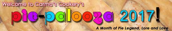 Welcome to Carma's Cookery's Pie-Palooza 2017 - A month of pie legend, lore and love