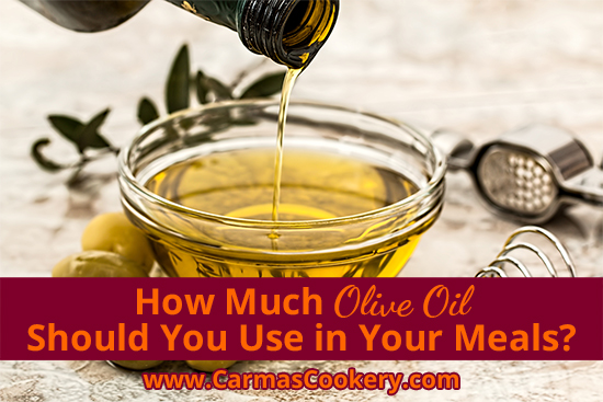 How Much Olive Oil Should You Use in Your Meals?