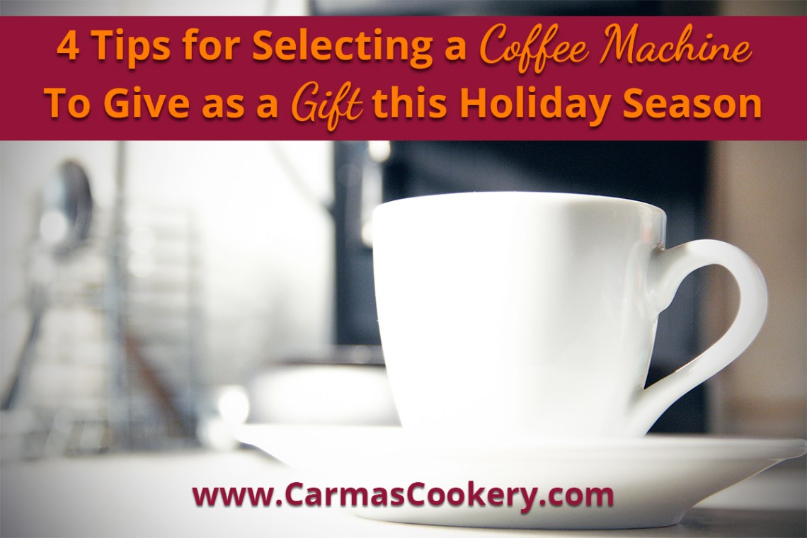 4 Tips for Selecting a Coffee Machine To Give as a Gift this Holiday Season