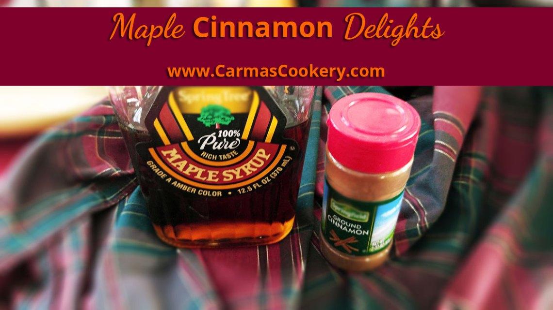 Maple Cinnamon Delights