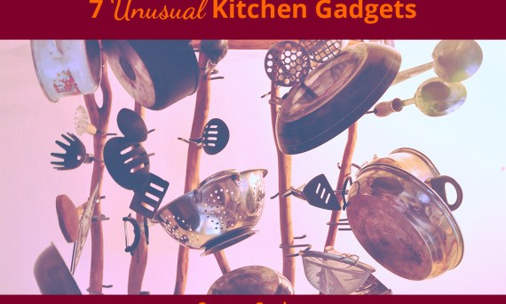 7 Unusual Kitchen Gadgets