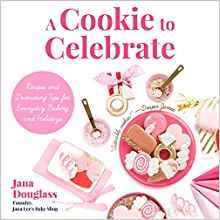A Cookie to Celebrate by Jana Douglas