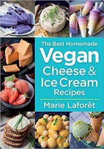 The Best Homemade Vegan Cheese and Ice Cream Recipes cover
