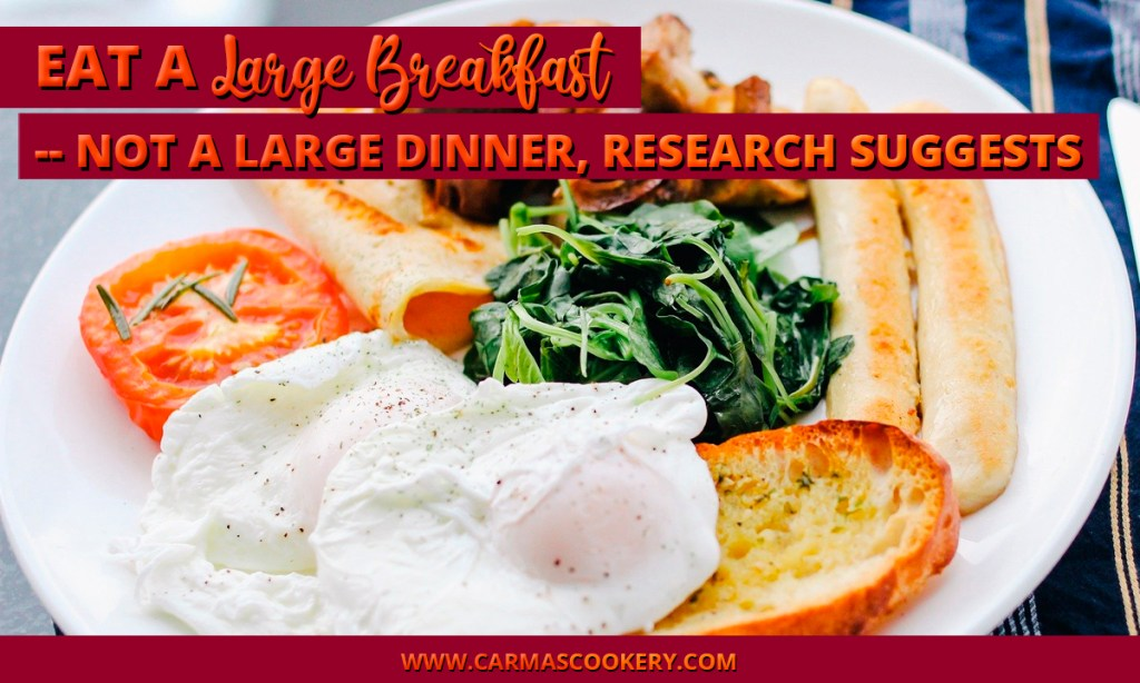 Eat a Large Breakfast -- Not a Large Dinner, Research Suggests