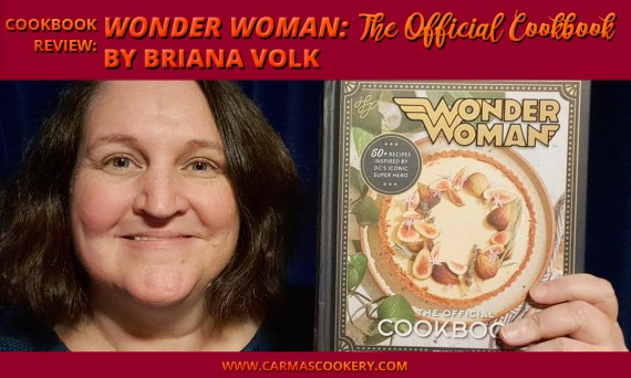 "Cookbook Review: ""Wonder Woman: The Official Cookbook"" by Briana Volk"