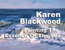 Karen Blackwood is Painting the Essence of the Sea in Carmel-by-the-Sea, California — Join her in 2017 http://www.carmelvisualarts.com/karen-blackwood/