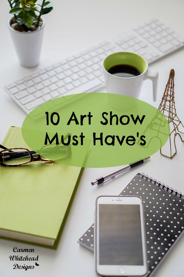 10 art show must haves www.carmenwhitehead.com
