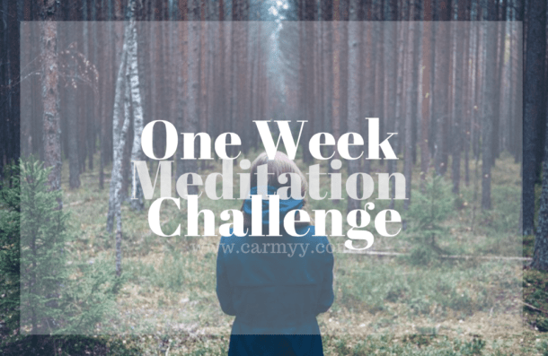 Try it Tuesday: One Week Meditation Challenge www.carmyy.com