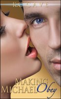 """K.C. Cave - Book 1 of """"Junie & Michael"""" - Making Michael Obey"""