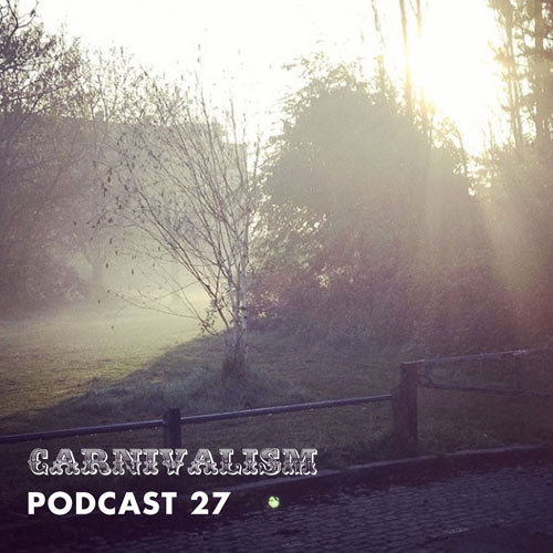 Carnivalism podcast 27