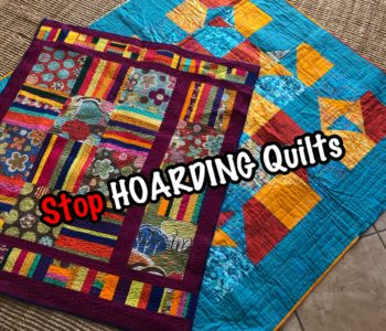 Stop Hoarding quilts