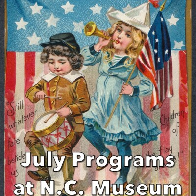 July Programs at N.C. Museum of History