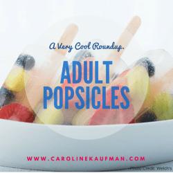 Adult Popsicle Roundup - CarolineKaufman.com