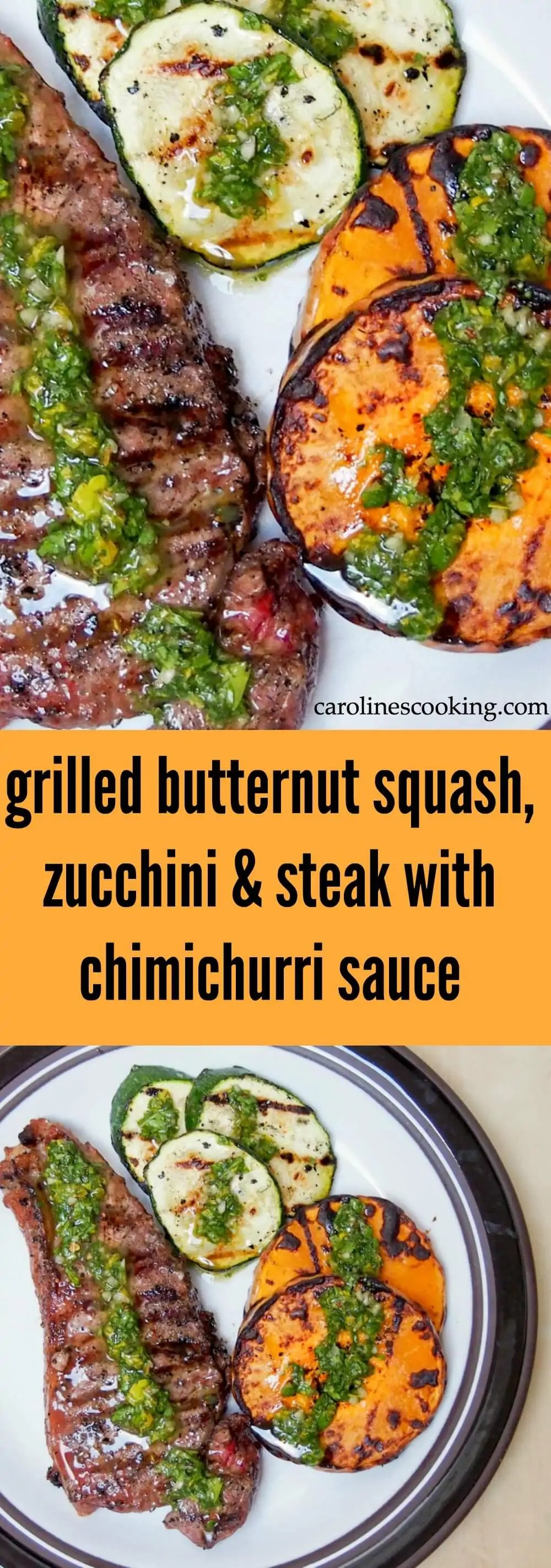 A simple chimichurri sauce transforms already tasty grilled butternut squash, zucchini and steak into a truly delicious but quick and easy meal.