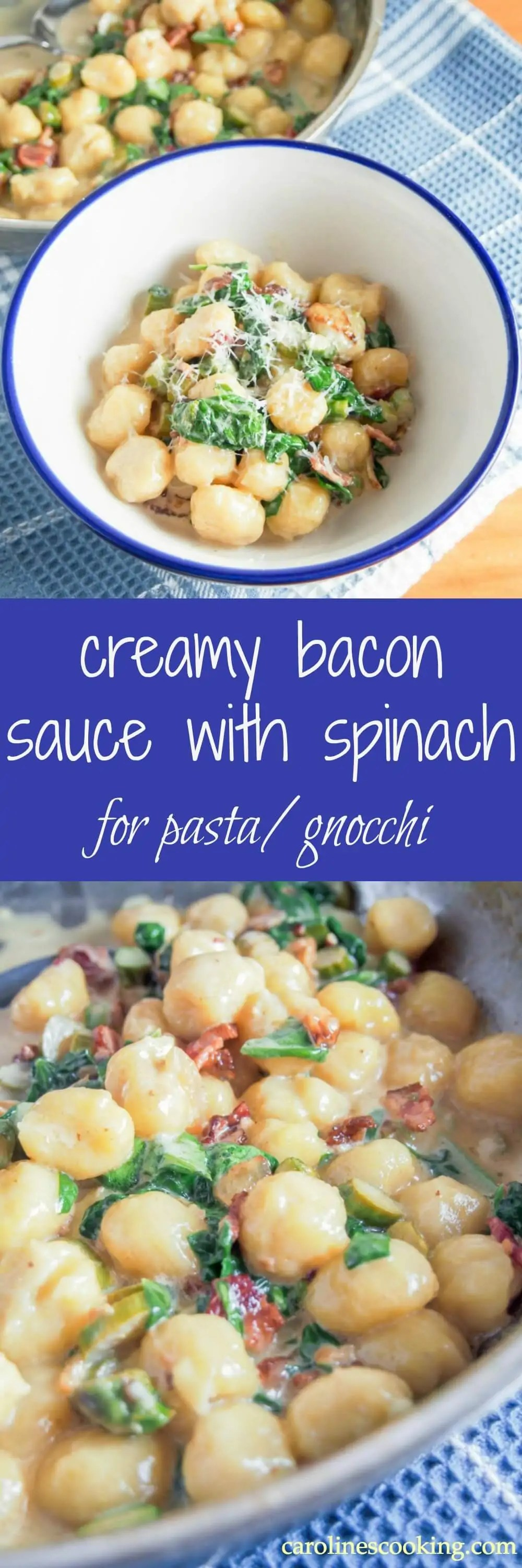 Easy to make and packed with flavor, this creamy bacon sauce with spinach is perfect with gnocchi or pasta. Delicious comfort food.