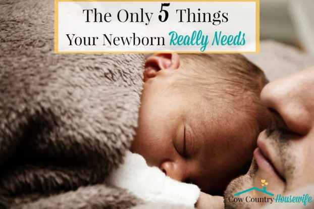 There's so much out there telling you that you need to take out a second mortgage to afford all of the stuff that your baby needs. Really, you don't need it. You really only need 5 things for your newborn., Things You Will Need For A Newborn