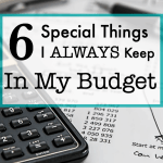 6 Special Things I Always Keep In My Budget