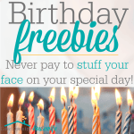 Birthday Freebies: Never Pay to Stuff Your Face on Your Special Day