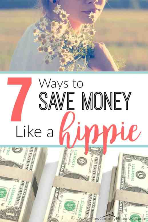 "Save thousands of dollars (literally!) all by doing these ""hippie"" things! Turns out, being a hippie actually means that you save yourself money!"