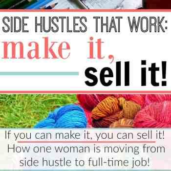 Side Hustles That Work: Make It, Sell It!