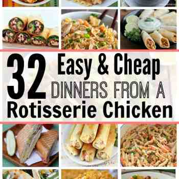 32 Easy & Cheap Dinners From a Rotisserie Chicken