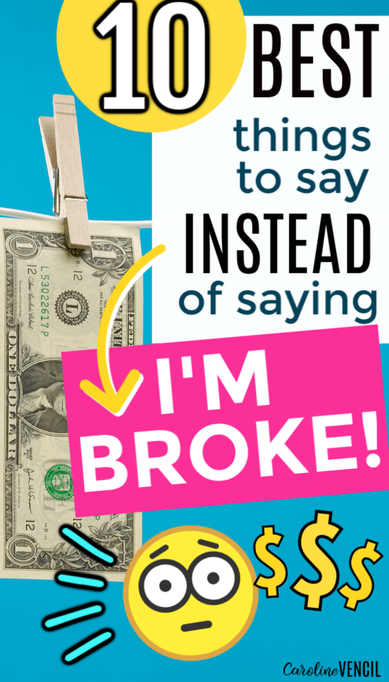 If you're sick of trying to explain yourself to friends about why you're saving money and not spending, but you don't want to tell them that you're broke or poor, check out some of these other ideas of what to say when you don't have any money at all. Perfect for when you are just starting budgeting or saving money for beginners.