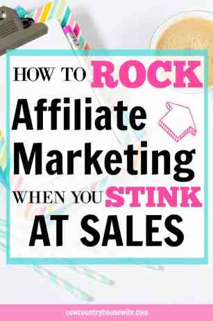 How to Rock Affiliate Marketing When You Stink at Sales (Plus an Interview with Michelle Schroeder-Gardner). If you're a blogger, you need to make affiliate marketing part of your income strategy. Affiliate marketing is so important as a blogger. Make more money blogging. Make more money with affiliate marketing.