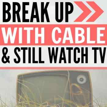 How to Get Rid of Cable and Still Watch TV
