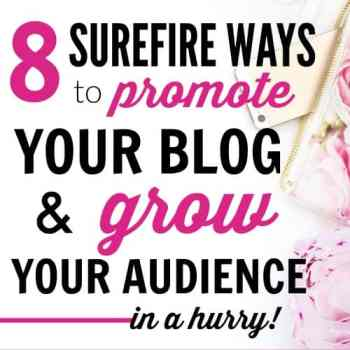 Surefire Ways to Promote Your Blog and Grow Your Audience