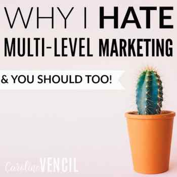 Why I HATE Multi Level Marketing And You Should Too