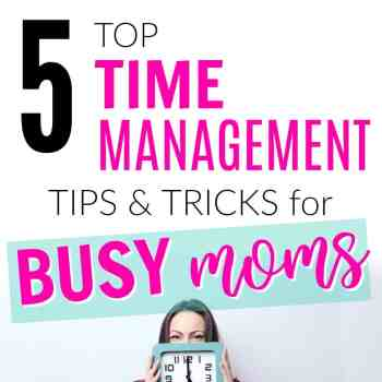 Best Time Management Tips for Busy Moms