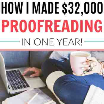 This is so great! I never knew you could make money proofreading! She shows you everything that she's done to make more than $32,000 in her first year proofreading. If you want to make money working from home, this is definitely a great side hustle for you. Great side hustles for moms. Make money from home as a proofreader. How to earn a full time income from home. Make a Full Time Income From Home Proofreading.