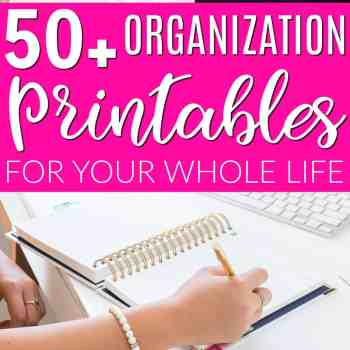 Best Organizational Printables for Your Whole Home
