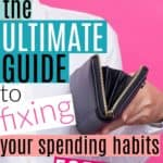 The Ultimate Guide to Changing Your Spending Habits