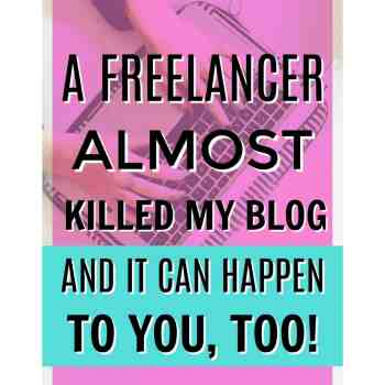 How One Freelancer Almost Killed My Blog