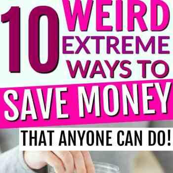 10 Weird Ways to Save Money
