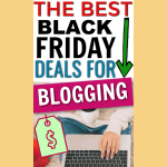Black Friday and Cyber Monday 2018 Deals for Bloggers